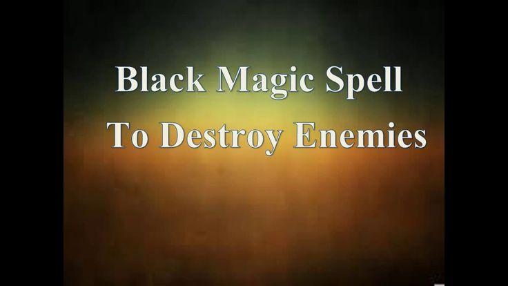Powerfull Black Magic Spell To Destroy Enemy -https://youtu.be/gVT3FS0bKgs