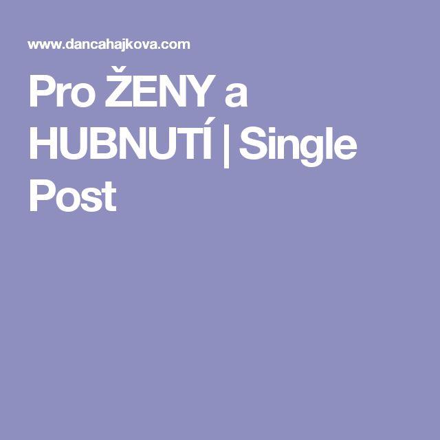 Pro ŽENY a HUBNUTÍ | Single Post