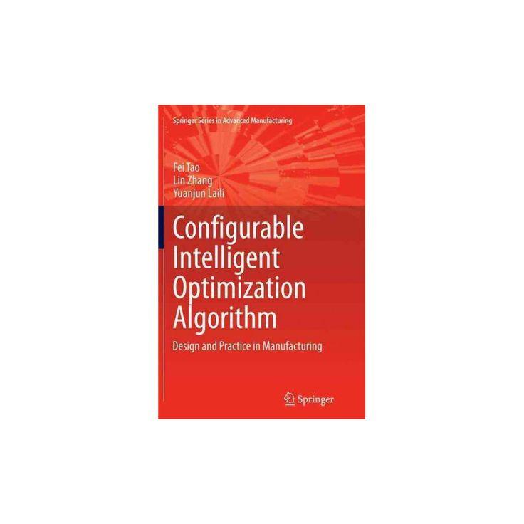 Configurable Intelligent Optimization Algorithm : Design and Practice in Manufacturing (Reprint)