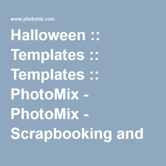 Halloween :: Templates :: Templates :: PhotoMix - PhotoMix - Scrapbooking and Collage Software