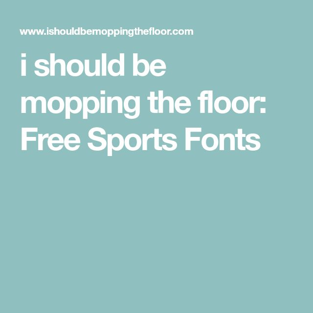 i should be mopping the floor: Free Sports Fonts