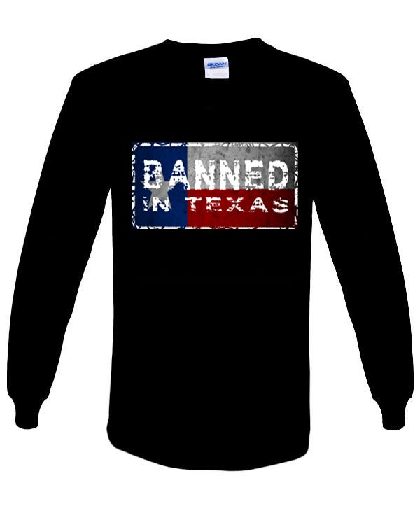 Banned in Texas Sweat shirt. Sizes Small - 3XL. Buy now from our Facebook store.