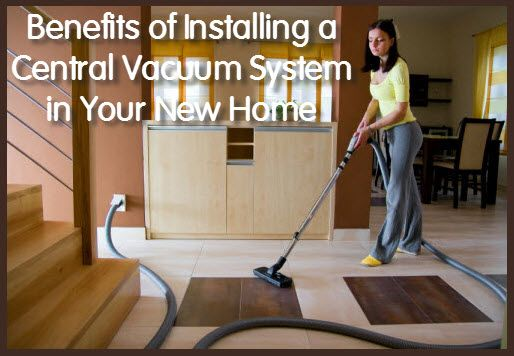 Benefits of a Central Vacuum System