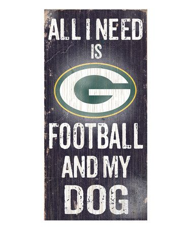 Another great find on #zulily! Green Bay Packers 'Football & My Dog' Wall Sign #zulilyfinds