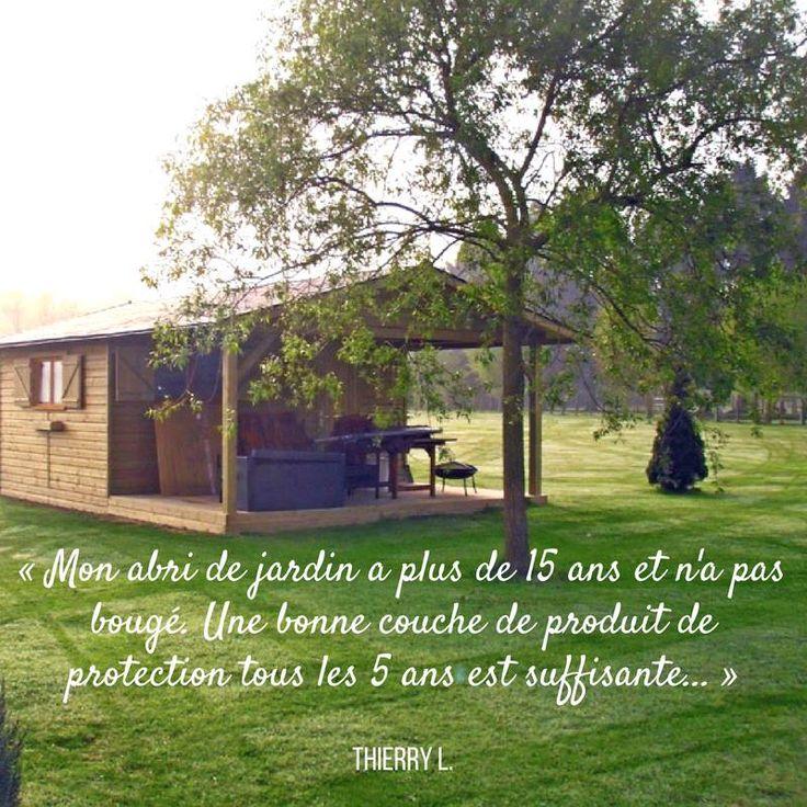 """[TÉMOIGNAGE] """"Conseils et qualité. Mon abri de jardin a plus de 15 ans et n'a pas bougé. Une bonne couche de produit de protection tous les 5 ans est suffisante au niveau entretien."""" (Thierry L.) #abridejardin"""