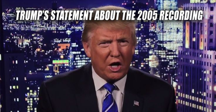 VIDEO : Donald Trump's Statement About 2005 Audio Recording Controversy (10/8/16)