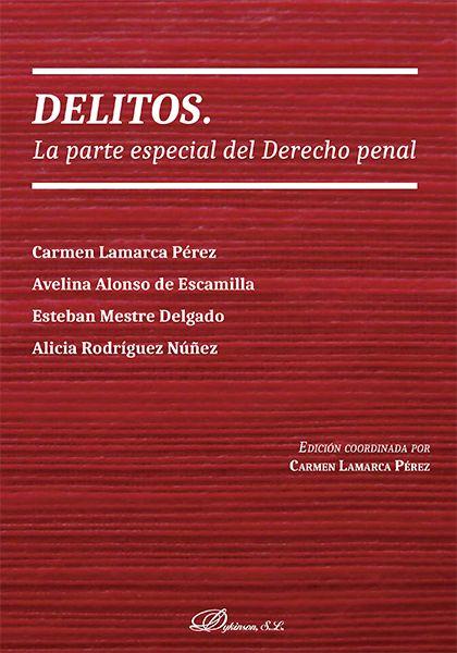 Delitos : la parte especial del Derecho penal / Carmen Lamarca Pérez ... [et al.] ; edición coordinada por Carmen Lamarca Pérez. cop. 2016