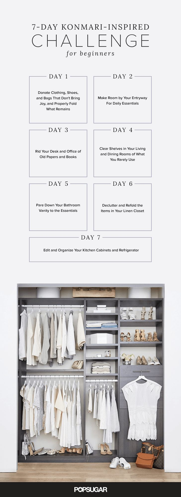 Inspired by Kondo's method, we've created a seven-day challenge that will help bring order to your home for good. Some of her methods may seem dramatic, so it's important to do what you can.