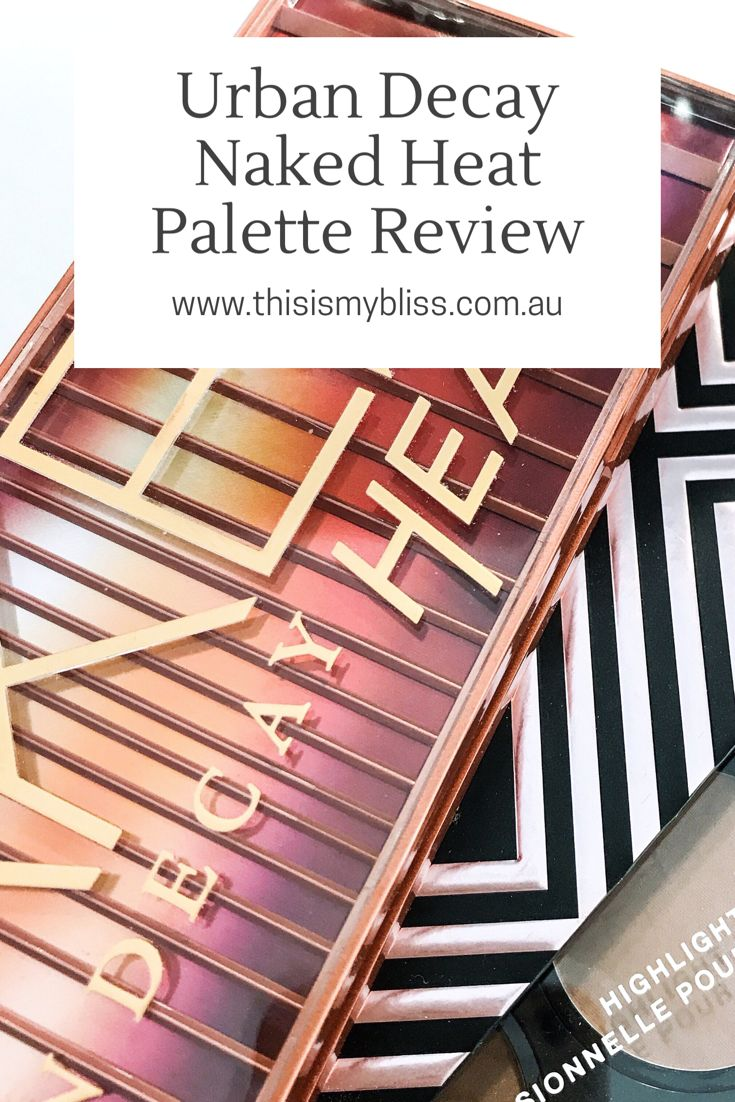 Review | Urban Decay Naked Heat Palette – This is my bliss