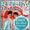 """24 Tie-Dye Techniques: Free Tie-Dye Patterns"" eBook 