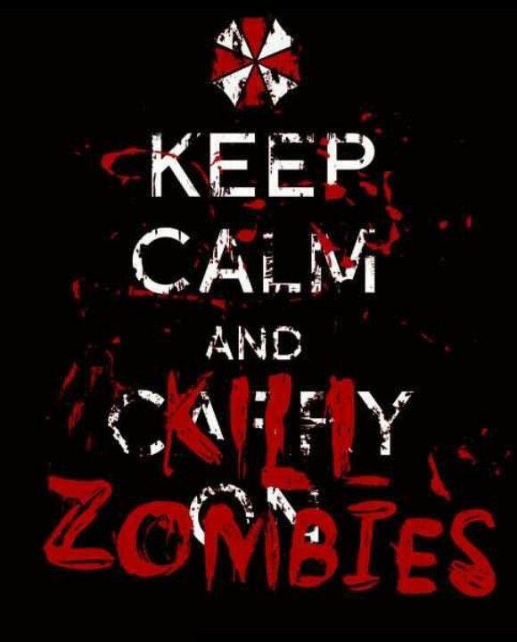 Mantén la calma y mata zombies...en serio, los videojuegos tipo Resident Evil son de terapéuticos...pura adrenalina.