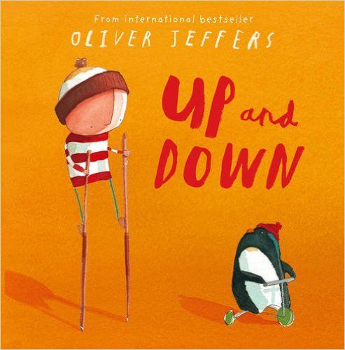 (Own) Up and Down by Oliver Jeffers Book 4 of 4 about the boy (How to Catch a Star, Lost and Found, The Way back Home, Up and Down). Penguin.