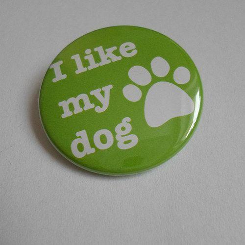I like my dog (placka)