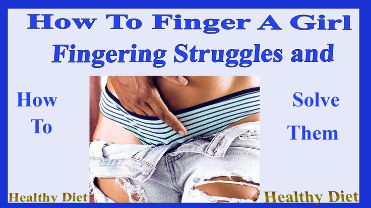 fingering tips and tricks sex