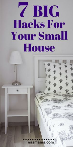 7 Big Hacks For Your Small House