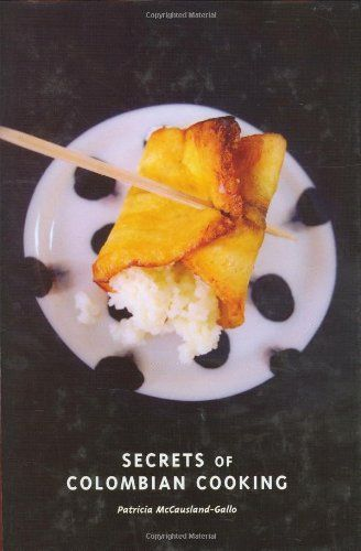 Bestseller Books Online Secrets of Colombian Cooking (Hippocrene Cookbook Library) Patricia McCausland-Gallo $16.24  - http://www.ebooknetworking.net/books_detail-0781810256.html