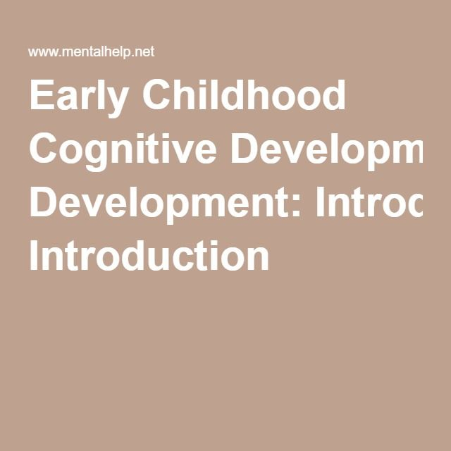 Early Childhood Cognitive Development: Introduction