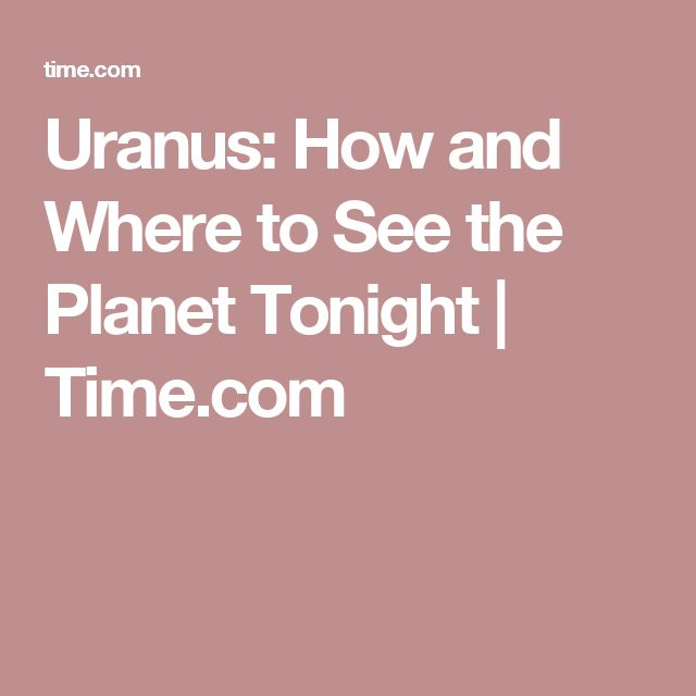 Uranus: How and Where to See the Planet Tonight | Time.com