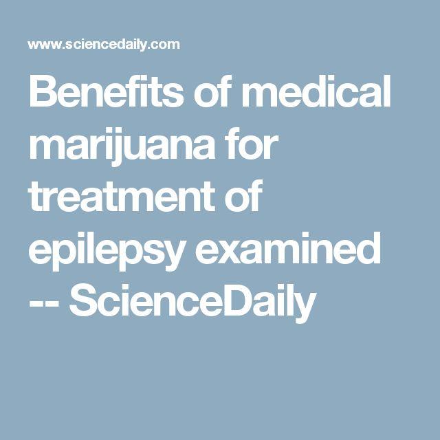 Benefits of medical marijuana for treatment of epilepsy examined -- ScienceDaily