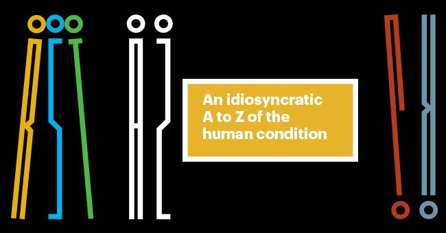 An Idiosyncratic A to Z of the Human Condition - Wellcome Collection