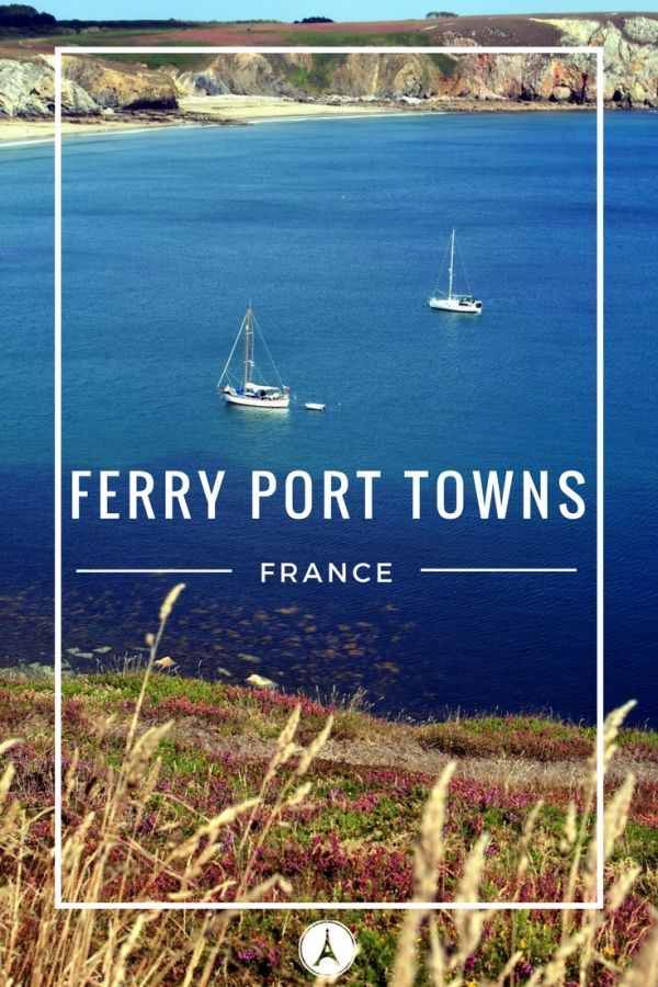 Ferry Port Towns in France - Europe Up Close