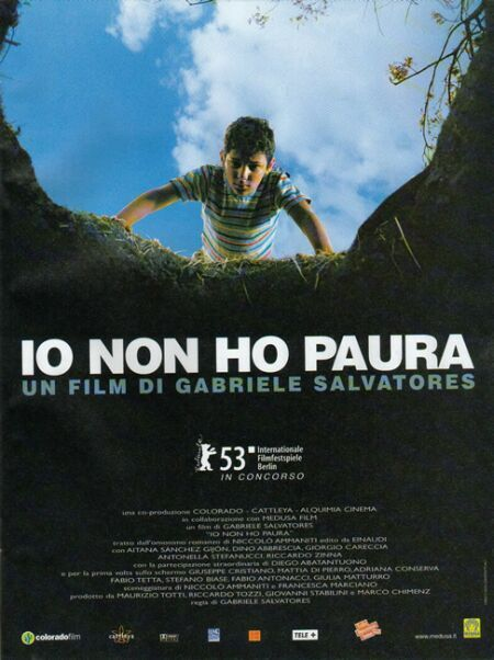 IO NON HO PAURA (engl. I am not scared)  Italian (2003)  A young boy accidentally discovers a deep hole in the ground, where another boy is kept prisoner.