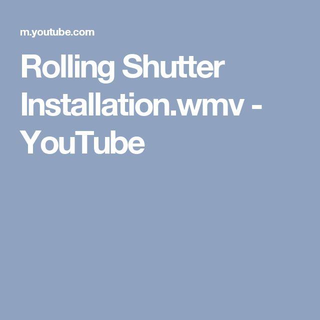 Rolling Shutter Installation.wmv - YouTube