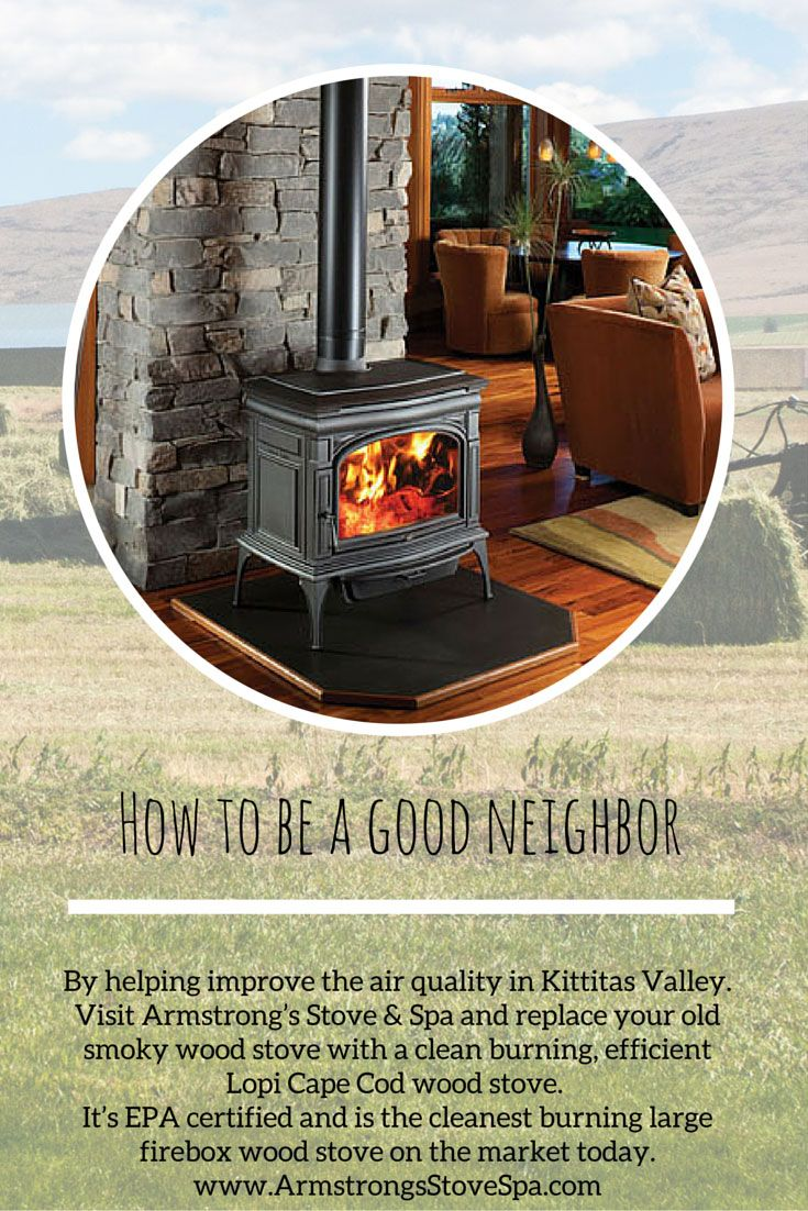 How to be a Good Neighbor - Armstrong's Stove & Spa