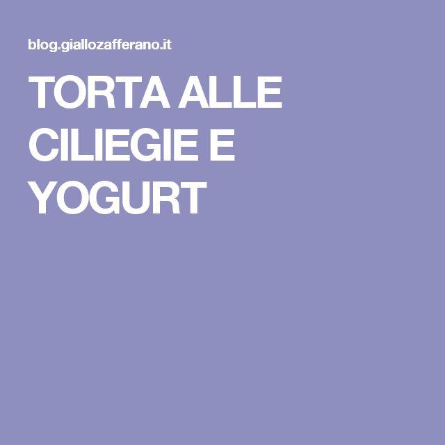 TORTA ALLE CILIEGIE E YOGURT