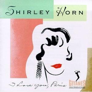 Shirley Horn: I Love You, Paris