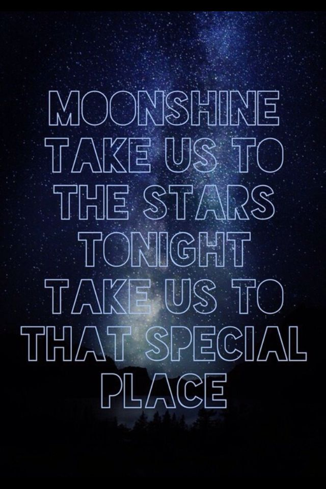 That place we went the last time, THE LAST TIIIMMEE!!! Moonshine Bruno Mars