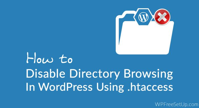 How to Disable Directory Browsing in WordPress using .htaccess