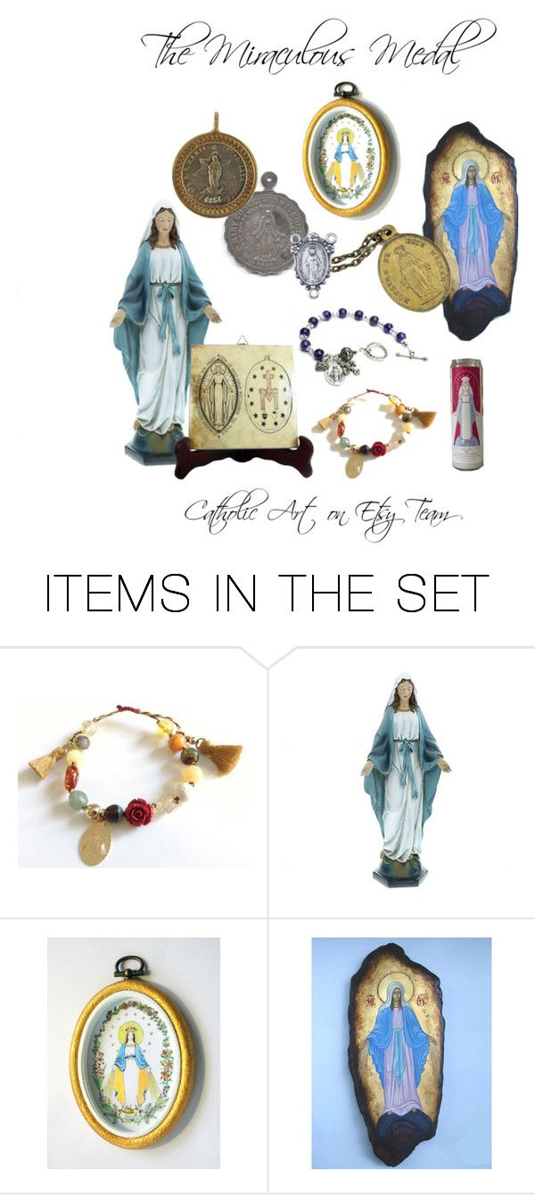 """The Miraculous Medal - Catholic Art on Etsy Team."" by terrytiles2014 on Polyvore featuring arte"