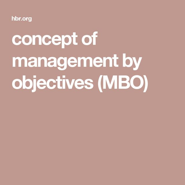 mbo management by objectives Management by objectives (mbo) definitionalso known as management by results (mbr), management by objectives is a results-driven proce.