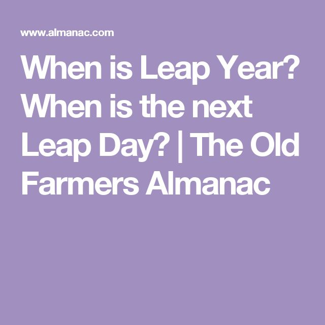 When is Leap Year? When is the next Leap Day? | The Old Farmers Almanac