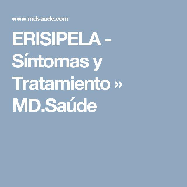 ERISIPELA - Síntomas y Tratamiento » MD.Saúde
