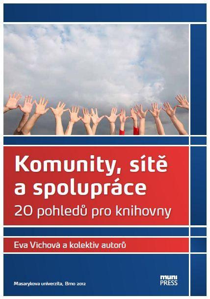 Přebal knihy Komunity, sítě a spolupráce: 20 pohledů pro knihovny