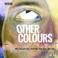 Olocin   Other Colours   Magistro Ray Remix by lalabelrecords on SoundCloud