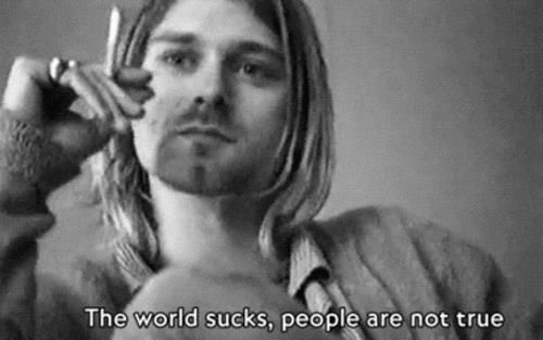 the world sucks, people are not true