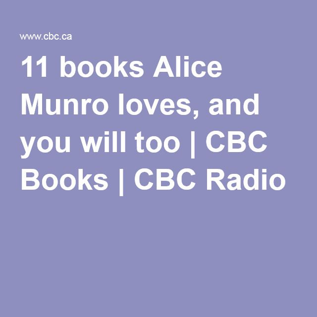 11 books Alice Munro loves, and you will too | CBC Books | CBC Radio