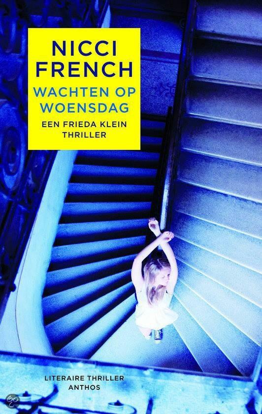 'Wachten op Woensdag' - Nicci French.Spannend, vlot leesbaar en een boeiende hoofdpersoon. Deel 3 van de serie waarin Frieda Klein, psychotherapeut de politie helpt. Kan los gelezen, maar op volgorde is leuker. Prettige (nou ja prettig :)) verstrooiing.