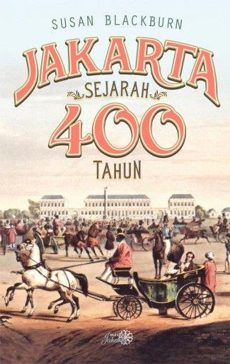 Susan Blackburn: Jakarta Sejarah 400 Tahun | Komunitas Bambu.