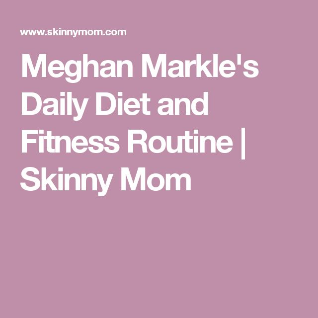 Meghan Markle's Daily Diet and Fitness Routine | Skinny Mom