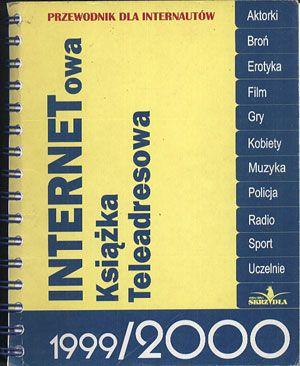INTERNETowa Książka Teleadresowa 1999/2000, praca zbiorowa, Skrzydła, 1999, http://www.antykwariat.nepo.pl/internetowa-ksiazka-teleadresowa-19992000-praca-zbiorowa-p-13519.html