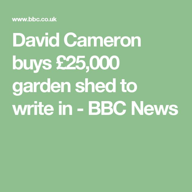 David Cameron buys £25,000 garden shed to write in - BBC News