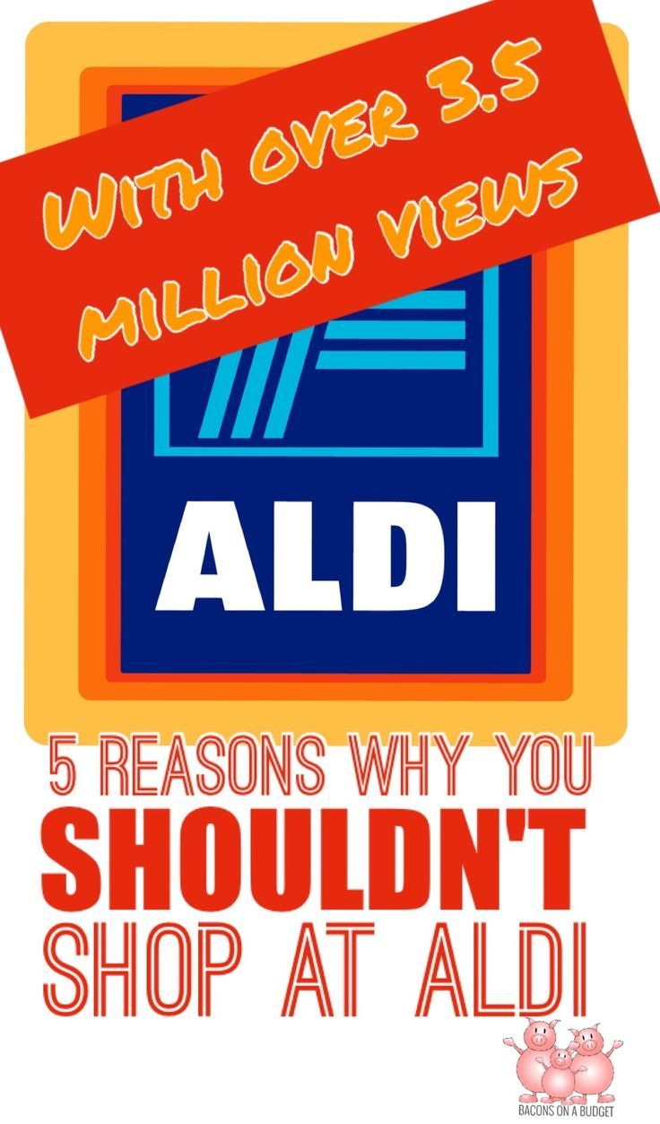 With over 3.5 million views- Check out these reasons why you shouldn't shop at Aldi!