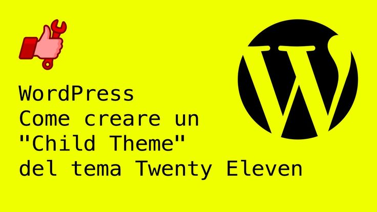 "WordPress - Come creare un ""Child Theme"" del tema Twenty Eleven"