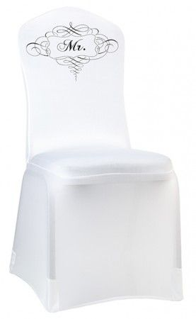 """Mr. Chair Cover    This stretchable white chair cover lets everyone know where the groom will be sitting.  Elegant scrolls and the word """"Mr."""" are silkscreened in black on one side.  This chair cover stretches to fit most chairs. Also available in a """"Mrs."""" version."""