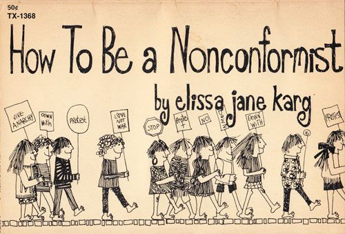 How To Be a Nonconformist: 22 Irreverent Illustrated Steps to Counterculture Cred from 1968 | Brain Pickings