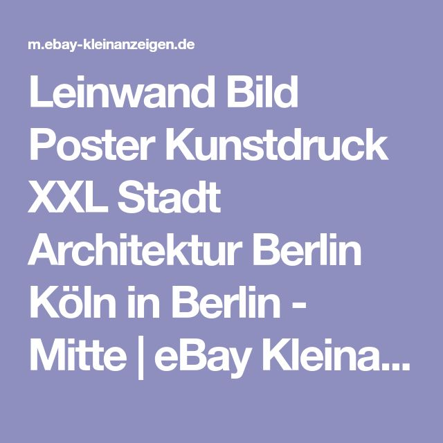 Leinwand Bild Poster Kunstdruck XXL Stadt Architektur Berlin Köln in Berlin - Mitte | eBay Kleinanzeigen